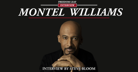 Montel Williams: The Freedom Leaf Interview