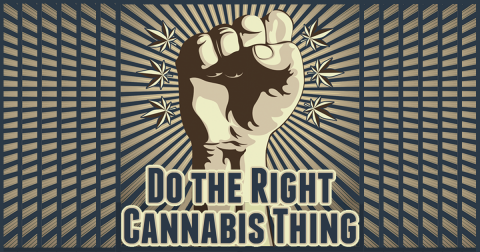Do The Right Cannabis Thing