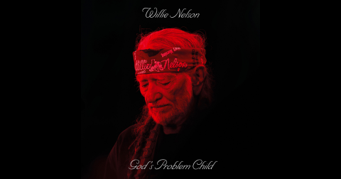 "New from Willie Nelson: ""God's Problem Child"""