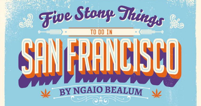 Five Stony Things to Do in San Francisco - Freedom Leaf