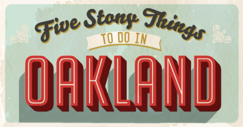 Five Stony Things to Do in Oakland