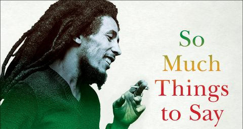 Review: 'So Much Things to Say: The Oral History of Bob Marley'